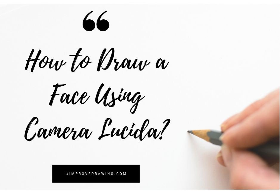 How to Draw a Face Using Camera Lucida